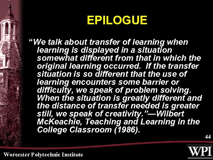 "EPILOGUE ""We talk about transfer of learning when learning is displayed in a situation"