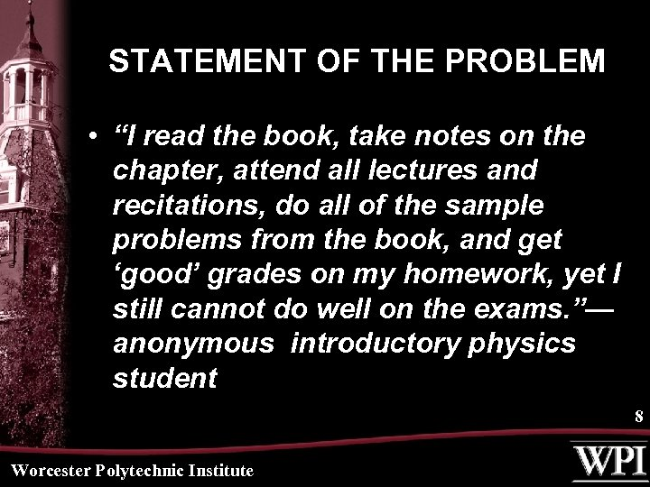 "STATEMENT OF THE PROBLEM • ""I read the book, take notes on the chapter,"