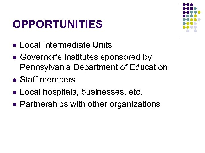 OPPORTUNITIES l l l Local Intermediate Units Governor's Institutes sponsored by Pennsylvania Department of