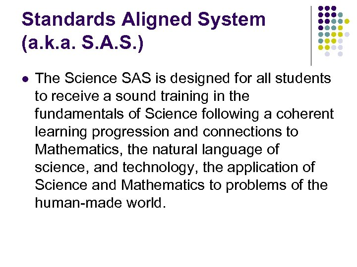Standards Aligned System (a. k. a. S. A. S. ) l The Science SAS