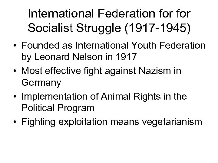 International Federation for Socialist Struggle (1917 -1945) • Founded as International Youth Federation by