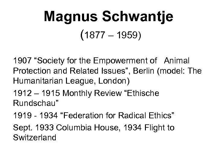 "Magnus Schwantje (1877 – 1959) 1907 ""Society for the Empowerment of Animal Protection and"