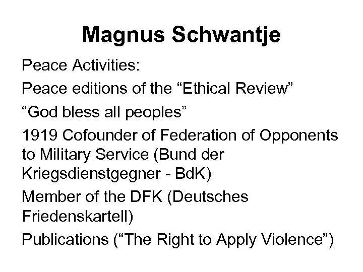 "Magnus Schwantje Peace Activities: Peace editions of the ""Ethical Review"" ""God bless all peoples"""