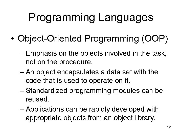Programming Languages • Object-Oriented Programming (OOP) – Emphasis on the objects involved in the