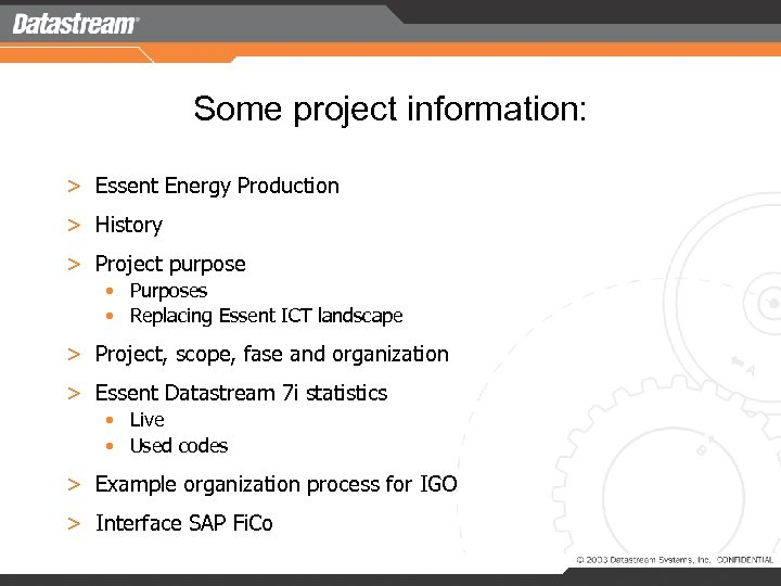Some project information: > Essent Energy Production > History > Project purpose • Purposes