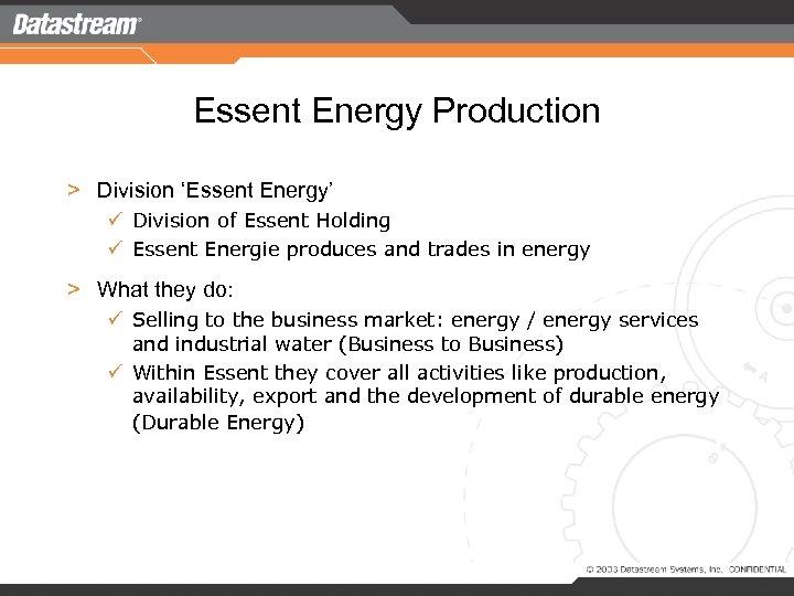 Essent Energy Production > Division 'Essent Energy' ü Division of Essent Holding ü Essent