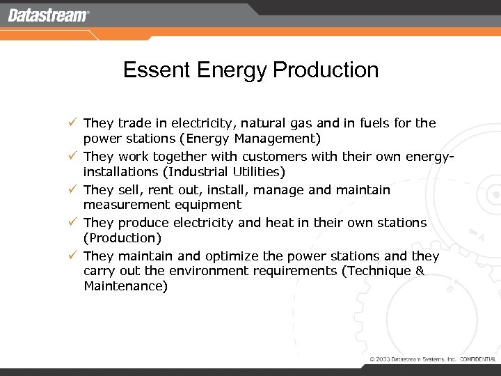 Essent Energy Production ü They trade in electricity, natural gas and in fuels for