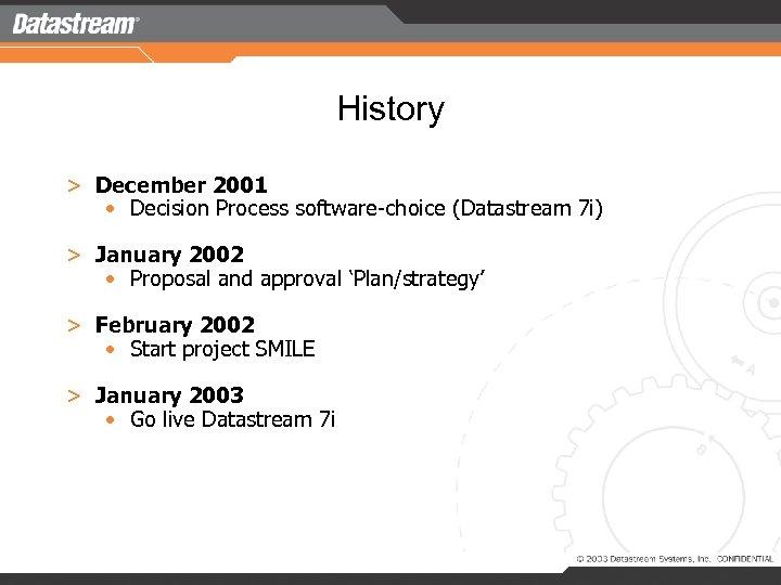 History > December 2001 • Decision Process software-choice (Datastream 7 i) > January 2002
