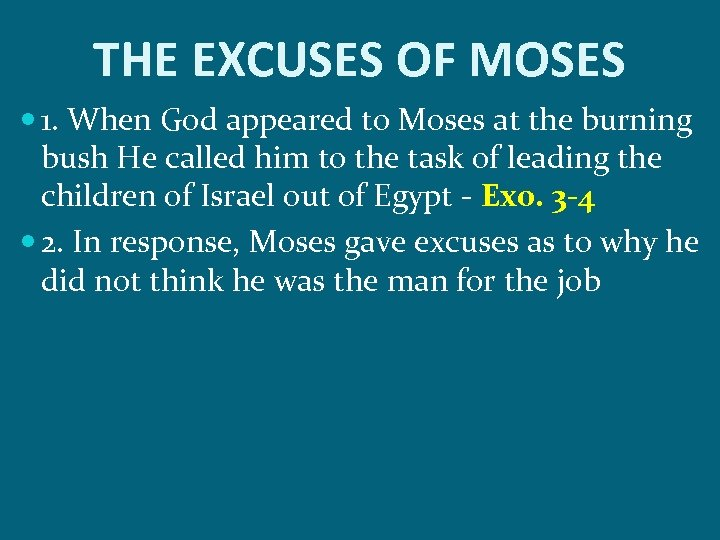 THE EXCUSES OF MOSES 1. When God appeared to Moses at the burning bush