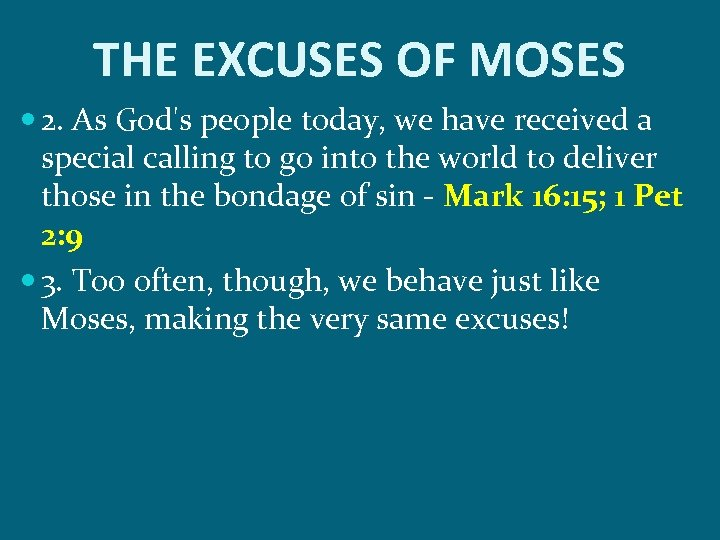 THE EXCUSES OF MOSES 2. As God's people today, we have received a special