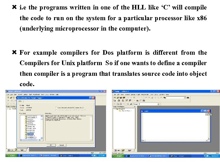 i. e the programs written in one of the HLL like 'C' will