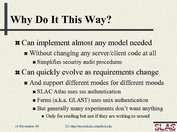 Why Do It This Way? Can implement almost any model needed n Without changing