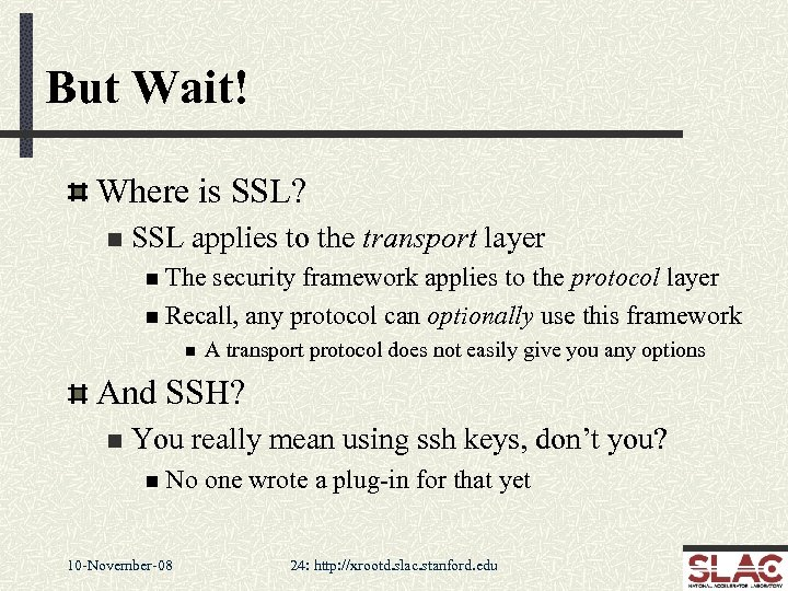 But Wait! Where is SSL? n SSL applies to the transport layer n The