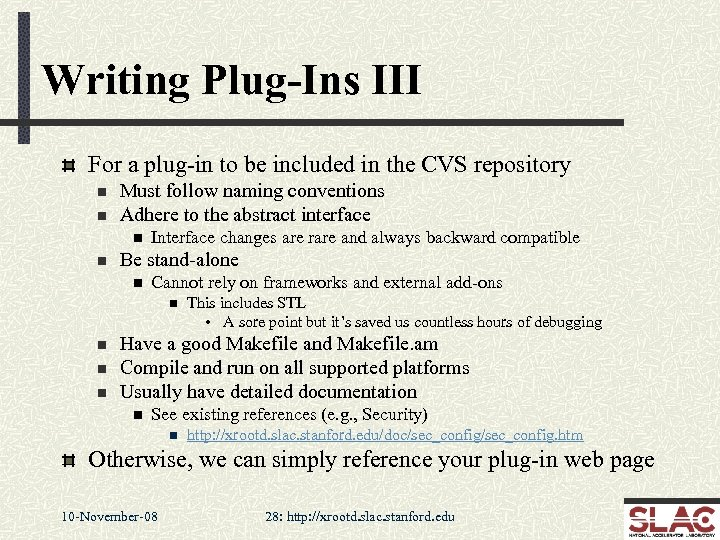 Writing Plug-Ins III For a plug-in to be included in the CVS repository n