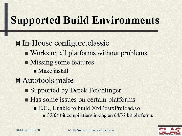 Supported Build Environments In-House configure. classic Works on all platforms without problems n Missing