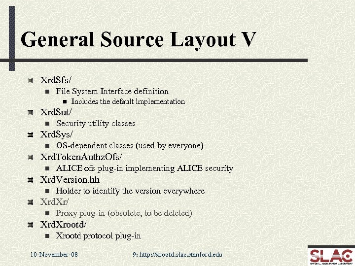 General Source Layout V Xrd. Sfs/ n File System Interface definition n Includes the