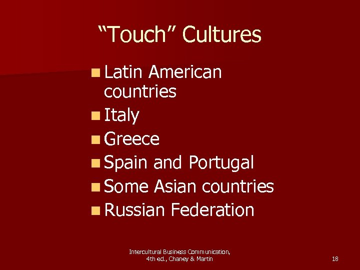 """Touch"" Cultures n Latin American countries n Italy n Greece n Spain and Portugal"