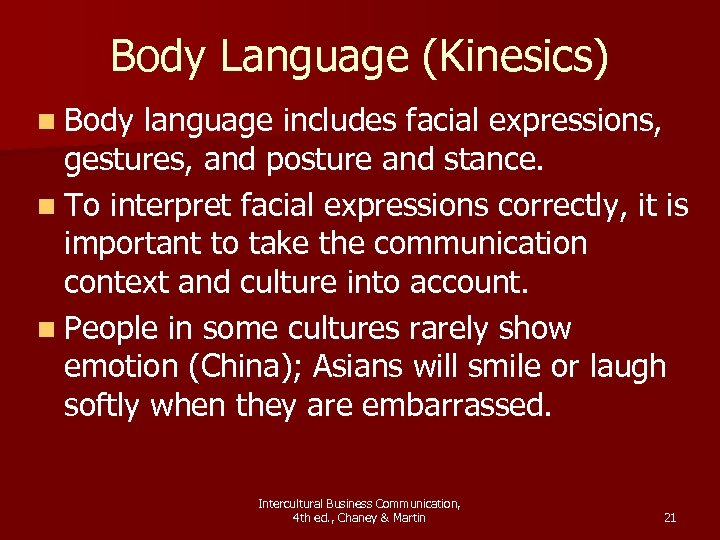 Body Language (Kinesics) n Body language includes facial expressions, gestures, and posture and stance.