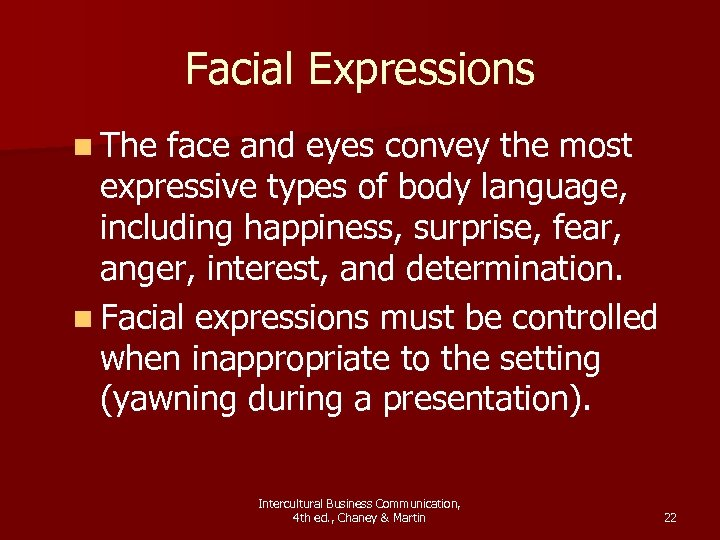 Facial Expressions n The face and eyes convey the most expressive types of body