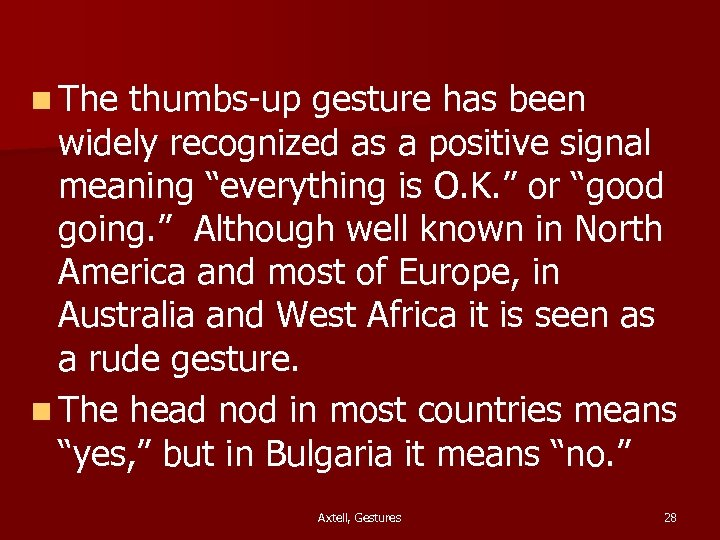 """n The thumbs-up gesture has been widely recognized as a positive signal meaning """"everything"""