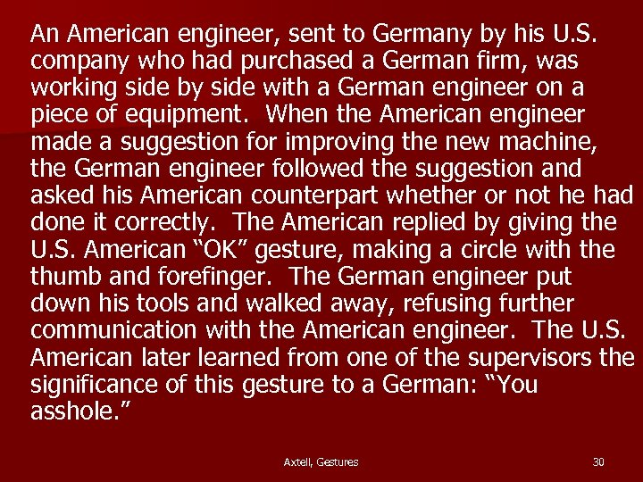 An American engineer, sent to Germany by his U. S. company who had purchased