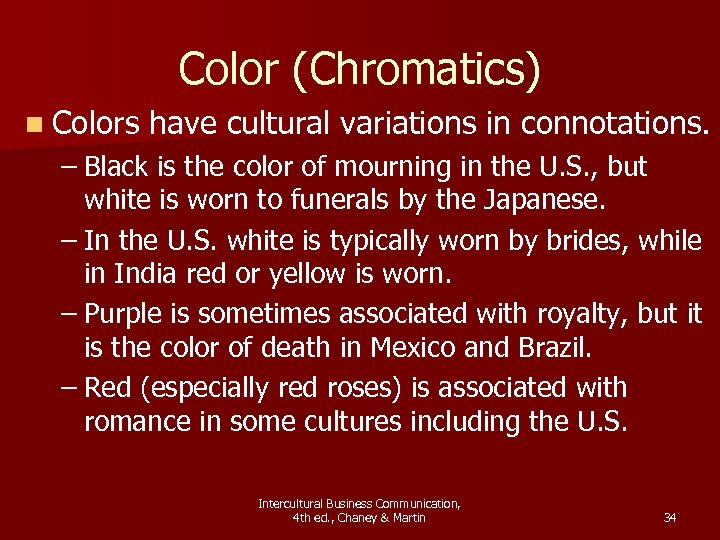 Color (Chromatics) n Colors have cultural variations in connotations. – Black is the color