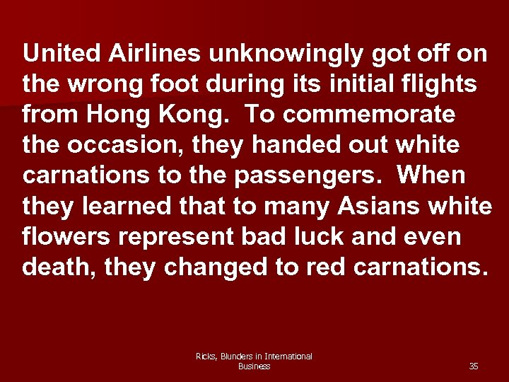 United Airlines unknowingly got off on the wrong foot during its initial flights from