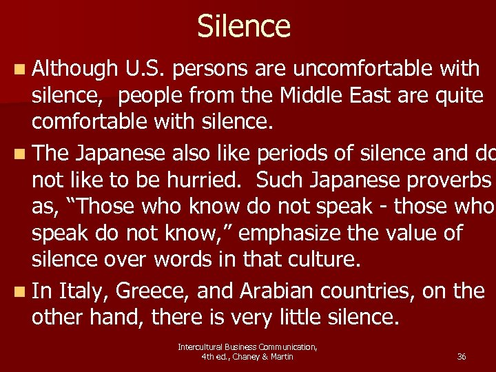 Silence n Although U. S. persons are uncomfortable with silence, people from the Middle