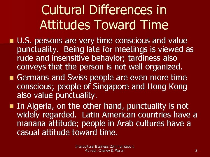 Cultural Differences in Attitudes Toward Time U. S. persons are very time conscious and