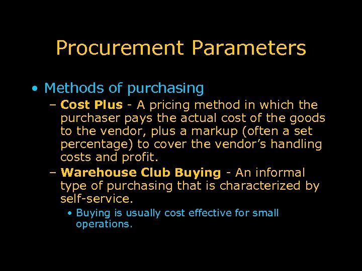 Procurement Parameters • Methods of purchasing – Cost Plus - A pricing method in