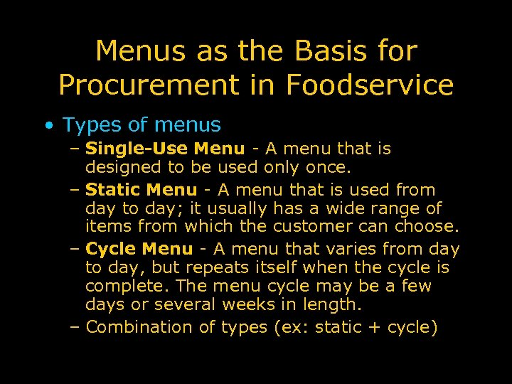 Menus as the Basis for Procurement in Foodservice • Types of menus – Single-Use
