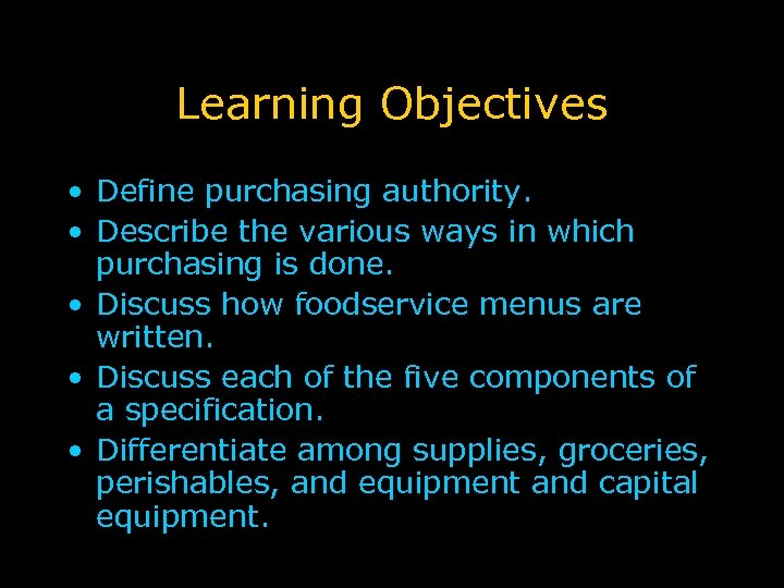 Learning Objectives • Define purchasing authority. • Describe the various ways in which purchasing