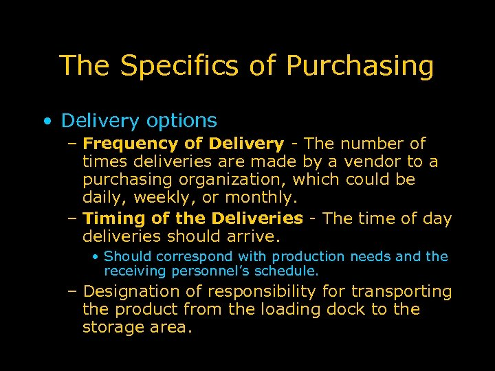 The Specifics of Purchasing • Delivery options – Frequency of Delivery - The number