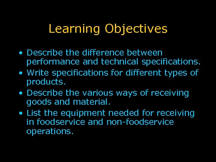 Learning Objectives • Describe the difference between performance and technical specifications. • Write specifications