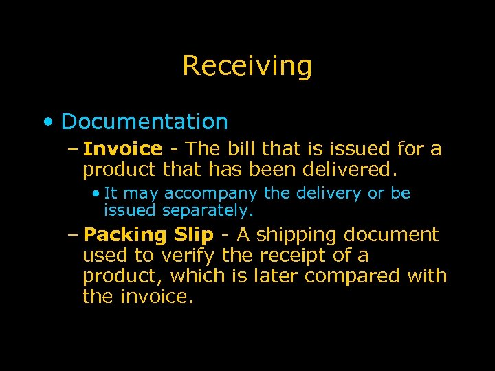 Receiving • Documentation – Invoice - The bill that is issued for a product