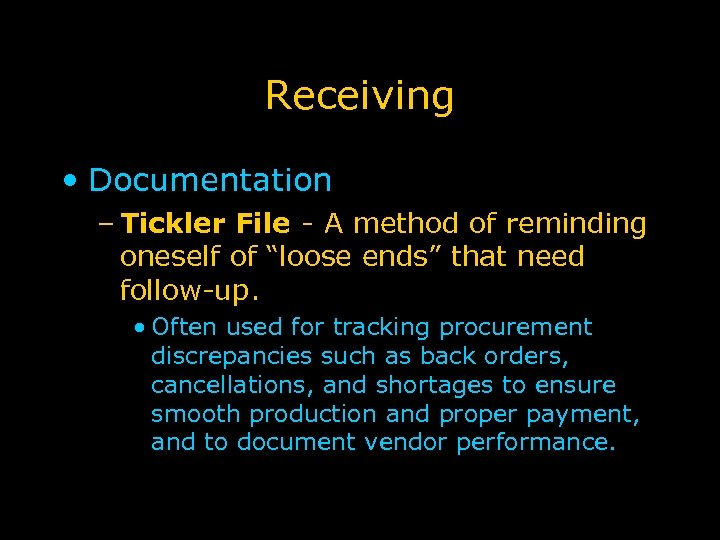 """Receiving • Documentation – Tickler File - A method of reminding oneself of """"loose"""