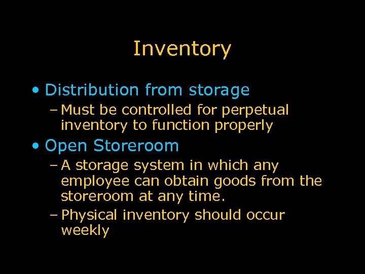 Inventory • Distribution from storage – Must be controlled for perpetual inventory to function