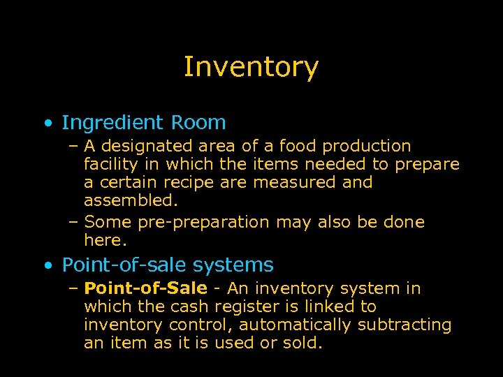 Inventory • Ingredient Room – A designated area of a food production facility in
