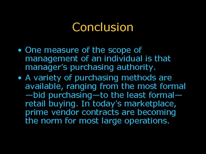 Conclusion • One measure of the scope of management of an individual is that