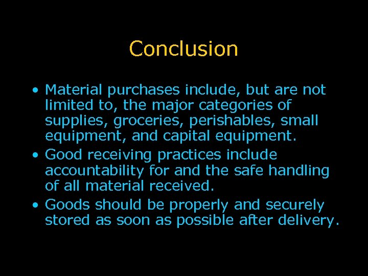 Conclusion • Material purchases include, but are not limited to, the major categories of