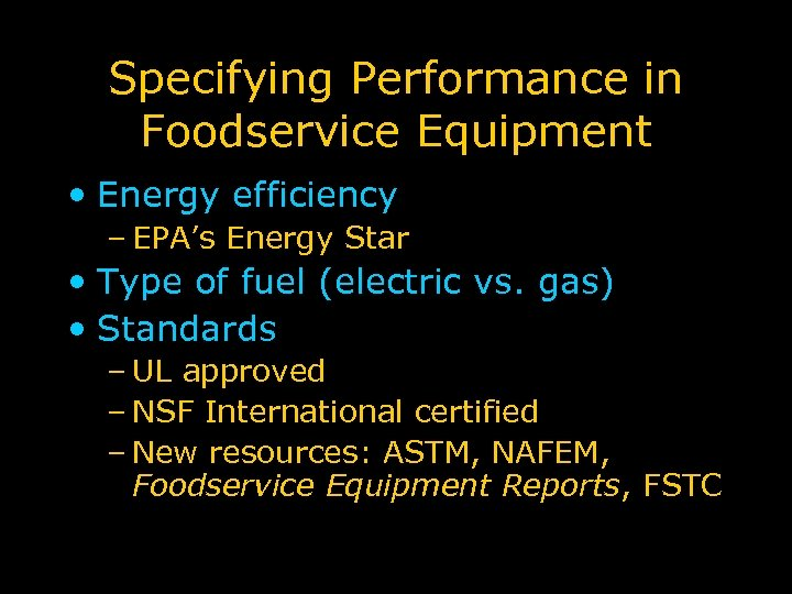 Specifying Performance in Foodservice Equipment • Energy efficiency – EPA's Energy Star • Type