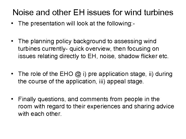 Noise and other EH issues for wind turbines • The presentation will look at
