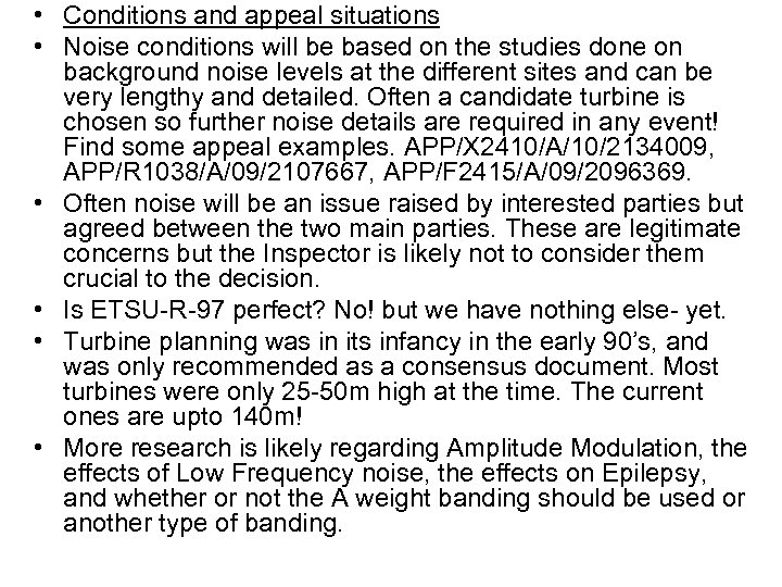 • Conditions and appeal situations • Noise conditions will be based on the