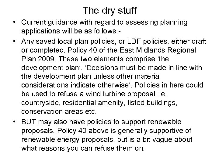 The dry stuff • Current guidance with regard to assessing planning applications will be