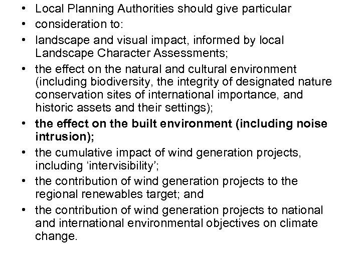 • Local Planning Authorities should give particular • consideration to: • landscape and