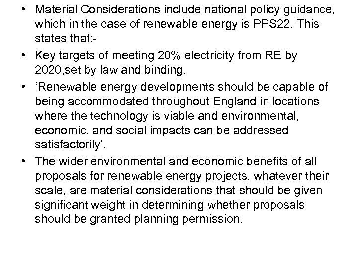 • Material Considerations include national policy guidance, which in the case of renewable