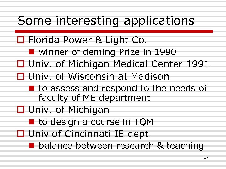 Some interesting applications o Florida Power & Light Co. n winner of deming Prize