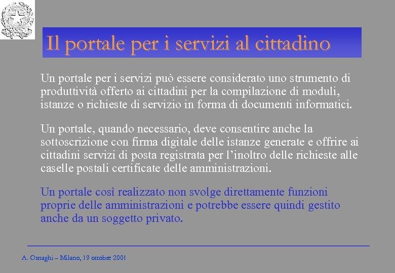 Gli Enti locali per l'amministrazione elettronica Il portale per i servizi al cittadino Un