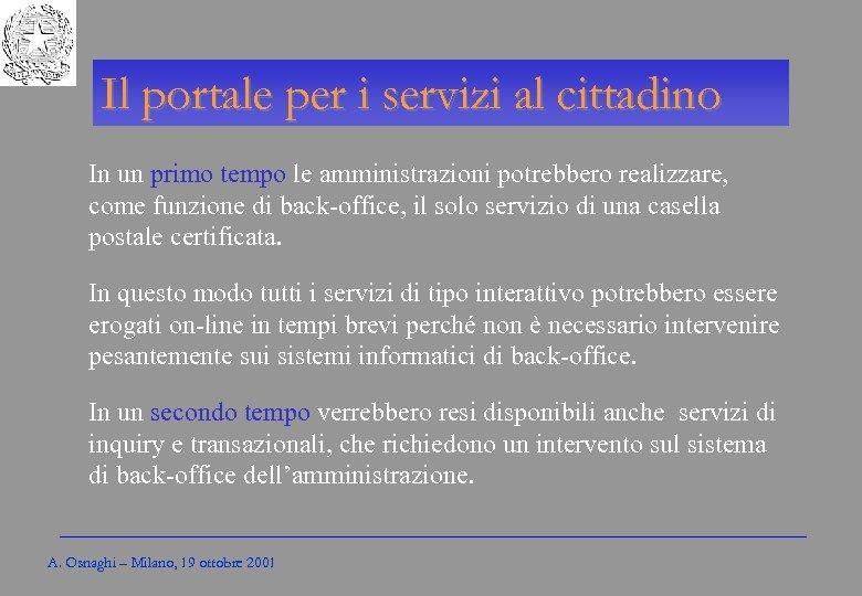 Gli Enti locali per l'amministrazione elettronica Il portale per i servizi al cittadino In