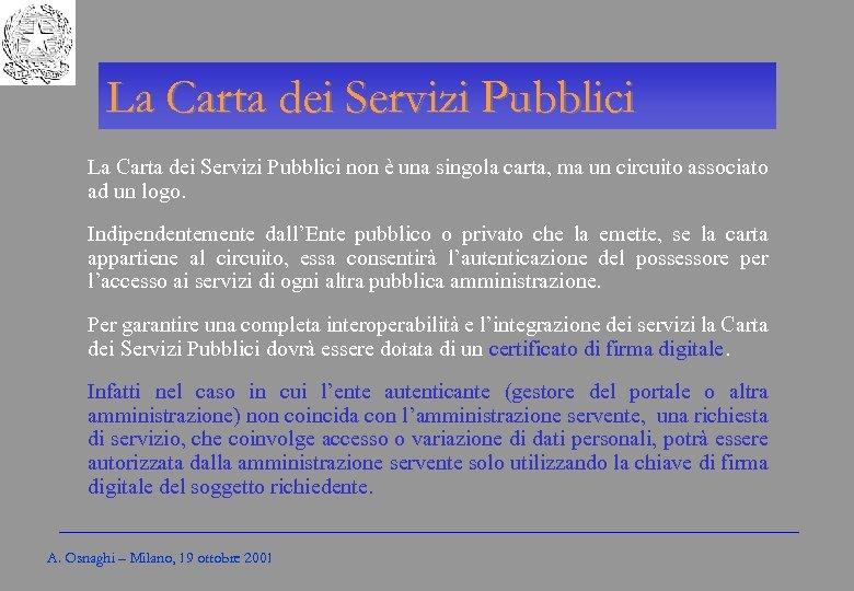 Gli Enti locali per l'amministrazione elettronica La Carta dei Servizi Pubblici non è una